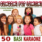 Le basi karaoke dello Zecchino d'Oro: Le più belle e famose canzoni per bambini in versione Karaoke per divertirsi e cantare insieme (Karaoke Version)