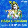 Bhaja Govindam & Other Krishna Songs