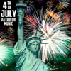 Various Artists - 4th of July Patriotic Music, The Very Best American Patriotic Songs & Marches: God Bless America, Star Spangled Banner, Taps, & More!  artwork