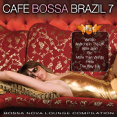 Cafe Bossa Brazil, Vol. 7 (Bossa Nova Lounge Compilation)