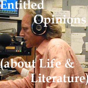 Entitled Opinions (about Life and Literature)
