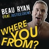 Where You From? (feat. Justice Crew) - Single, Beau Ryan