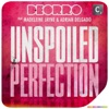 Unspoiled Perfection (feat. Madeleine Jayne & Adrian Delgado) - Single, Deorro