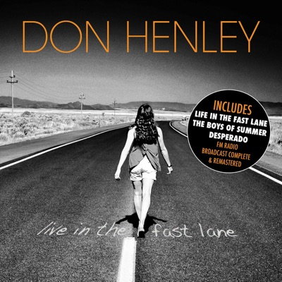 Live In the Fast Lane (The Summit, Houston TX Sep 15th 1989) [Remastered] - Don Henley