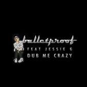 Dub Me Crazy (feat. Jessie G)