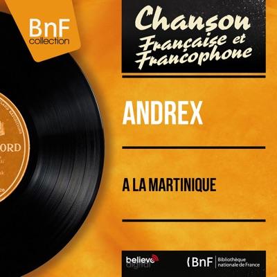 À la Martinique (feat. J.-H. Rys et son orchestre) [Mono Version] - EP - Andrex