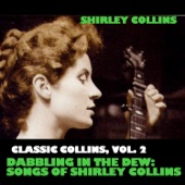 Shirley Collins - Dabbling in the Dew