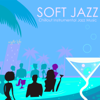 Soft Jazz - Chillout Instrumental Jazz Music, Bossanova & Smooth Jazz Guitar, Sax and Piano Songs - Relaxing Instrumental Jazz Academy