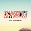 Days With You (feat. Sinead Harnett) - Snakehips