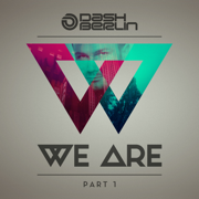We Are, Pt. 1 - Dash Berlin - Dash Berlin