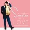 Sinatra, With Love (Remastered), Frank Sinatra
