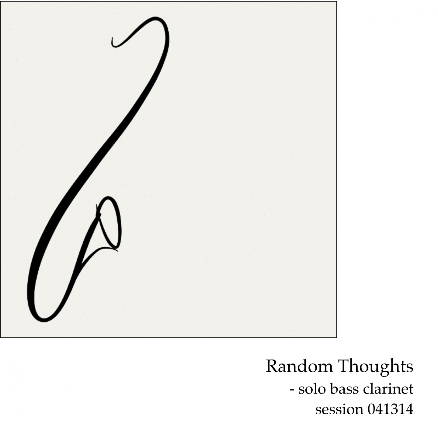 Random Thoughts (Solo Bass Clarinet Session 041314)