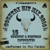 Country Hit Mix - 2014 - Vol. 2 - Mix Factor
