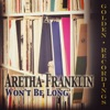 Won't Be Long - Single, Aretha Franklin