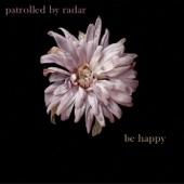 Patrolled By Radar - Walking