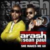 She Makes Me Go (Remixes) [feat. Sean Paul] - EP, Arash