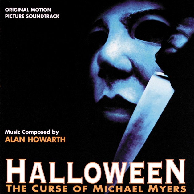 Halloween: The Curse of Michael Myers (Original Motion Picture ...