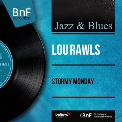 Stormy Monday (Stereo Version) - Lou Rawls