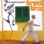 Sergent Garcia - Camino de la Vida