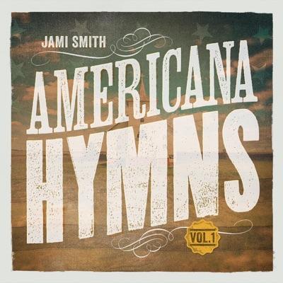Americana Hymns, Vol. 1 - Jami Smith