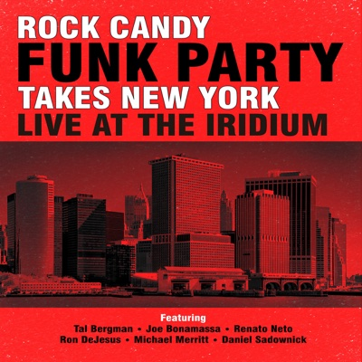 Takes New York: Live at the Iridium - Rock Candy Funk Party album