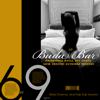 Buda Bar 69 (Wonderfull Chill Out Music Love Session Extended Version) - Relax Essence & Club Dub Sessions
