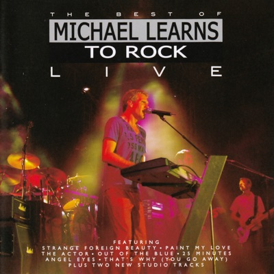 The Best of Michael Learns To Rock - Live - Michael Learns To Rock
