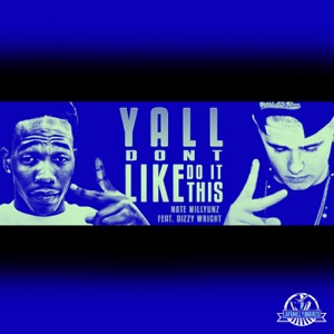 Ya'll Don't Do It Like This (feat. Dizzy Wright) - Single Mp3 Download