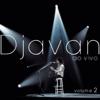 Djavan (Ao Vivo), Vol. II - Djavan