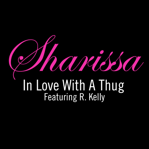 In Love With a Thug (Radio Edit) [feat  R  Kelly] - Single by