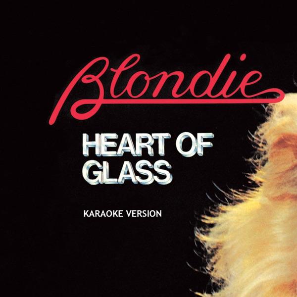 Heart of Glass (Karaoke Version) - Single