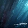 Music from Final Fantasy - PianoDreams