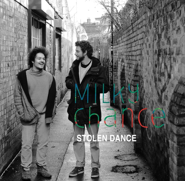 Stolen Dance - Single by Milky Chance on Apple Music