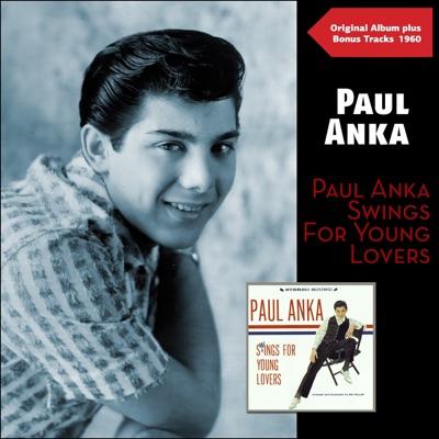 Paul Anka Swings for Young Lovers (Original Album Plus Bonus Tracks 1960) - Paul Anka