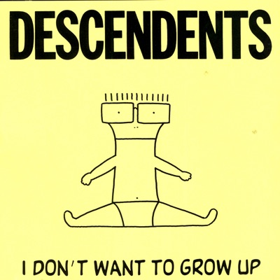 I Don't Want to Grow Up - Descendents