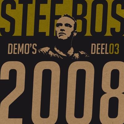 Demo's Deel 03 2008 - Stef Bos