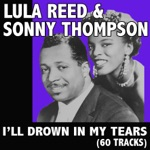 Lula Reed & Sonny Thompson - Troubles On Your Mind