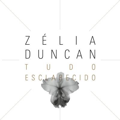 Zélia Duncan - Tudo Esclarecido (Deluxe Version) - Zélia Duncan