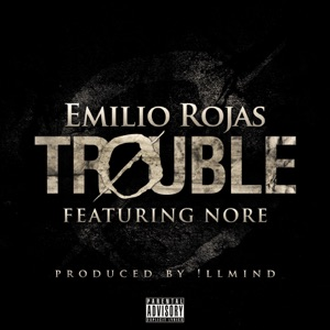 Trouble (feat. N.O.R.E.) - Single Mp3 Download