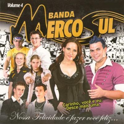 Nossa Felicidade É Fazer Você Feliz, Vol. 4 - Banda Mercosul