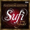 Sufi Greats: The Platinum Edition