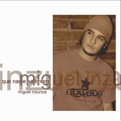 Que Nadie Se Entere - Miguel Inzunza