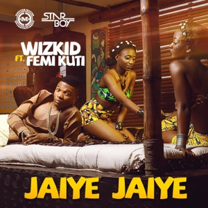 Jaiye Jaiye (feat. Femi Kuti) - Single Mp3 Download