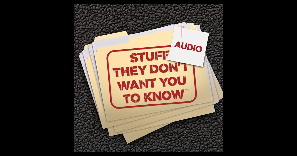 stuff they don 39 t want you to know audio by howstuffworks on itunes. Black Bedroom Furniture Sets. Home Design Ideas