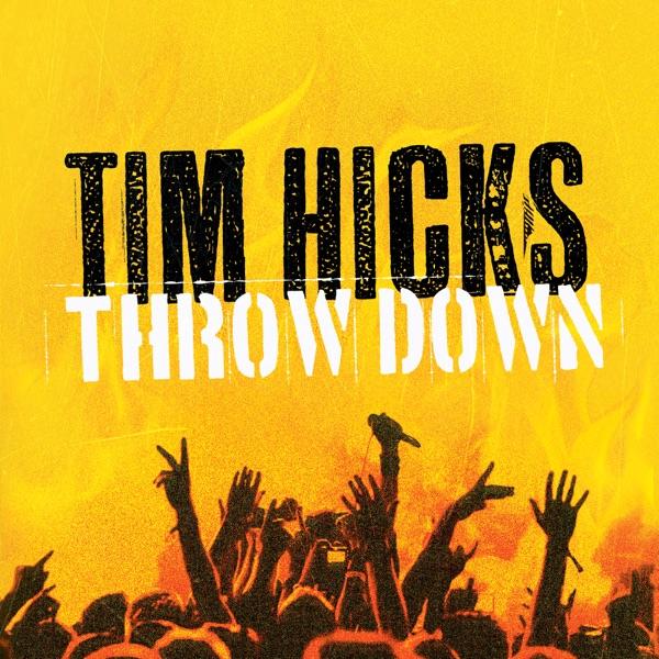 Tim Hicks - Hell Raisin' Good Time
