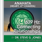 639 Hz: Connecting Relationships (Anahata [Heart, 4th Chakra]