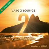 Vargo Lounge: Summer Celebration, Vol. 2 (Brazil Edition)