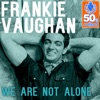 We Are Not Alone (Remastered) - Single
