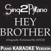 Hey Brother (Originally Performed By Avicii) [Piano Karaoke Version]