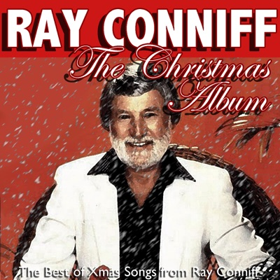 The Christmas Album: The Best of Xmas Songs from Ray Conniff - Ray Conniff